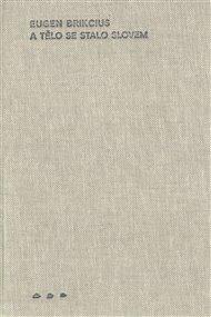 Oceněna cenou Nadace Charty 77 bude další z osobností české literatury (v minulosti např.     Václav Havel, Ivan Martin Jirous, Jáchym Topol, Karel Šiktanc, Milan Kundera, Ludvík Vaculík....). Eugen Brikcius (1942) je jedním z autorů, který má dokonce za života už svoje sebrané spisy - přesněji řečeno, protože jde o jednu mohutnou knihu, spis - A tělo se stalo slovem.
