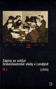 Zápisy ze schůzí československé vlády v Londýně III.2