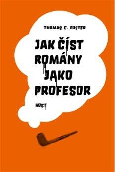 Obálka titulu Jak číst romány jako profesor