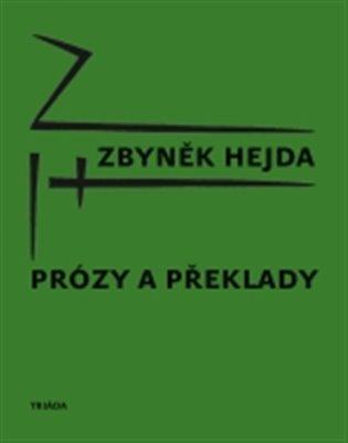 Prózy a překlady - Zbyněk Hejda | Booksquad.ink