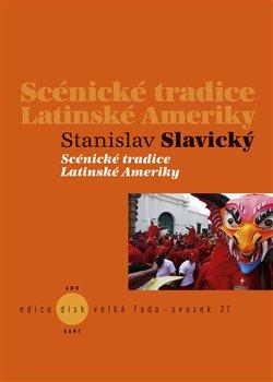 Obálka titulu Scénické tradice Latinské Ameriky