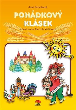 Pohádkový klásek - Jana Semelková | Booksquad.ink