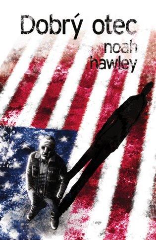 Dobrý otec - Noah Hawley | Booksquad.ink