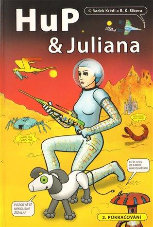 HuP a Juliana:2. pokračování - Radek Krédl | Booksquad.ink