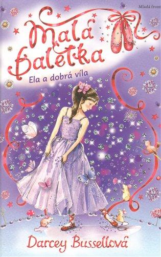 Malá baletka - Ela a dobrá víla - Darcey Bussellová   Booksquad.ink