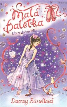 Obálka titulu Malá baletka - Ela a dobrá víla