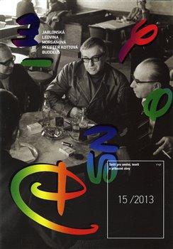 Obálka titulu Sešit pro umění, teorii a příbuzné zóny č. 15/2013
