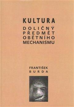 Obálka titulu Kultura. Doličný předmět obětního mechanismu
