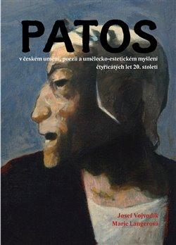 Obálka titulu Patos v českém umění, poezii a umělecko-estetickém myšlení čtyřicátých let 20. století