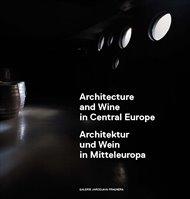 Architecture and Wine in Central Europe/Architektur und Wein in Mitteleuropa