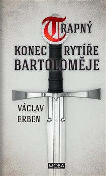 Obálka titulu Trapný konec rytíře Bartoloměje