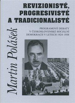 Obálka titulu Revizionisté, progresivisté a tradicionalisté