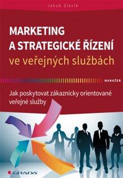 Obálka titulu Marketing a strategické řízení ve veřejných službách