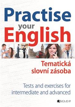 Obálka titulu Practise Your English – Tematická slovní zásoba