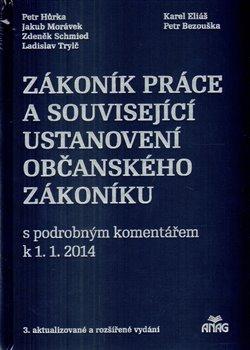 Obálka titulu Zákoník práce a související ustanovení nového občanského zákoníku s podrobným komentářem k 1. 1. 2014