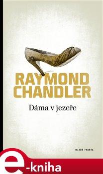 Dáma v jezeře - Raymond Chandler e-kniha