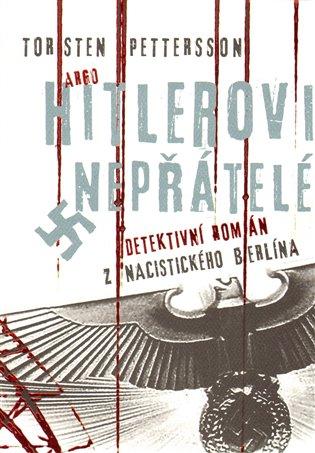 Hitlerovi nepřátelé - Detektivní román z nacistického Berlína