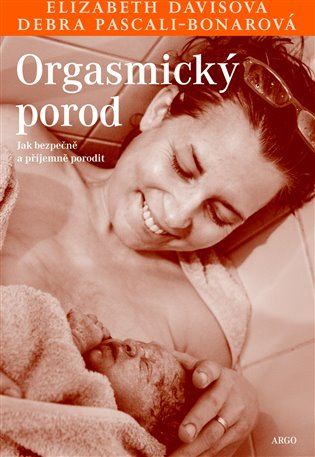 Orgasmický porod - Jak bezpečně a příjemně porodit