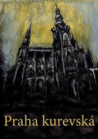Praha kurevská - Adam Kadmon | Booksquad.ink