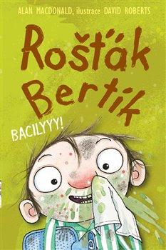Obálka titulu Rošťák Bertík – Bacilyyy!