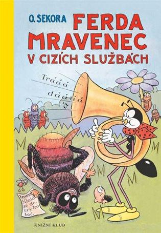 Ferda Mravenec v cizích službách - Ondřej Sekora   Booksquad.ink