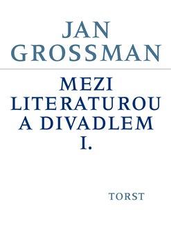 Obálka titulu Mezi literaturou a divadlem I.