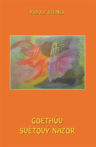 Goethův světový názor - Rudolf Steiner | Booksquad.ink