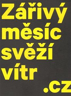Obálka titulu Zářivý měsíc svěží vítr.cz