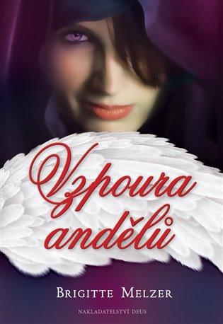 Vzpoura andělů - Brigitte Melzer | Replicamaglie.com