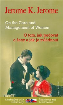 Obálka titulu O tom, jak pečovat o ženy a jak je zvládnout / On the Care and Management of Women