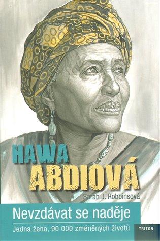Nevzdávat se naděje:Jedna žena, 90 000 změněných životů - Hava Abdiová | Booksquad.ink