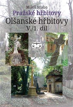 Obálka titulu Pražské hřbitovy - Olšanské hřbitovy V. /1. díl