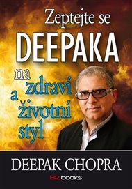 Zeptejte se Deepaka na zdraví a životní styl