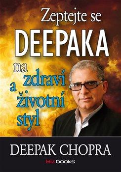 Obálka titulu Zeptejte se Deepaka na zdraví a životní styl