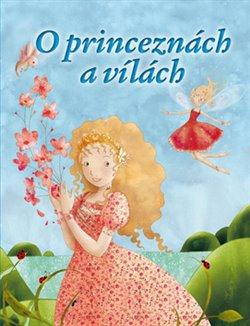 Obálka titulu O princeznách a vílách