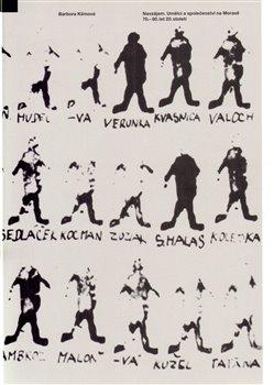 Obálka titulu Navzájem. Umělci a společenství na Moravě 70.–80. let 20. století.