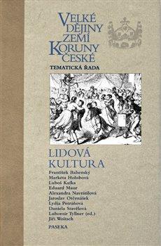 Obálka titulu Velké dějiny zemí Koruny české - Lidová kultura