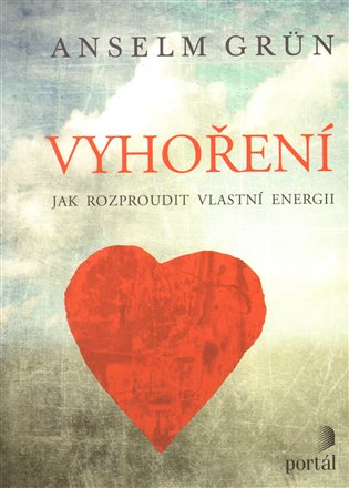 Vyhoření:Jak rozproudit vlastní energii - Anselm Grün | Booksquad.ink