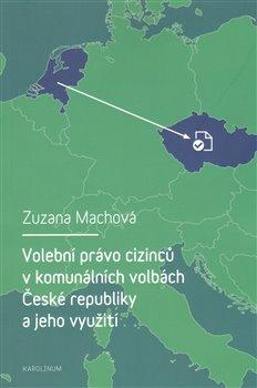 Obálka titulu Volební právo cizinců v komunálních volbách České republiky a jeho využití