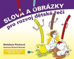 Obálka titulu Slova a obrázky pro rozvoj dětské řeči