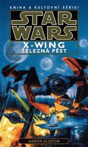 Star Wars: X- Wing 6-Železná pěst
