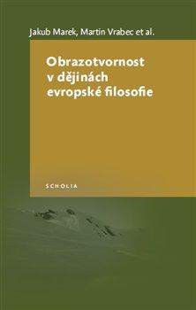 Obálka titulu Obrazotvornost v dějinách evropské filosofie