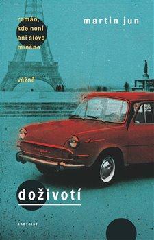 Obálka titulu Doživotí - román, kde není ani slovo míněno vážně
