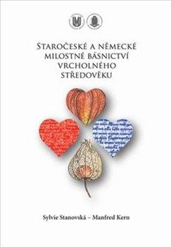 Obálka titulu Staročeské a německé milostné básnictví vrcholného středověku