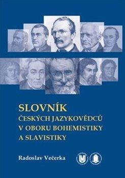 Obálka titulu Slovník českých jazykovědců v oboru bohemistiky a slavistiky