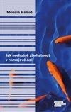 Obálka knihy Jak nechutně zbohatnout v rozvojové Asii