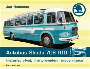 Autobus Škoda 706 RTO:Historie, vývoj, jiná provedení, modernizace - Jan Neumann | Booksquad.ink