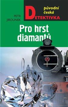 Obálka titulu Pro hrst diamantů