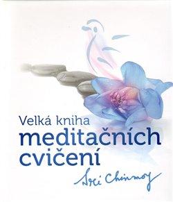 Obálka titulu Velká kniha meditačních cvičení
