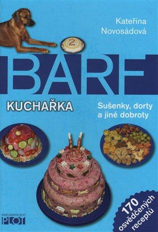 Barf - kuchařka - Kateřina Novosádová | Booksquad.ink